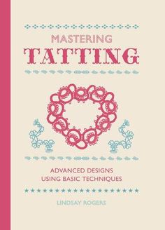 Mastering Tatting Book Takes a few minutes to load