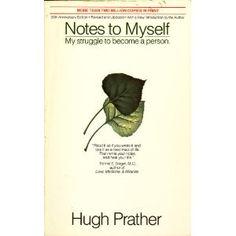 Notes to Myself, Hugh Prather