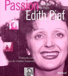 Passion Edith Piaf - La môme de Paris