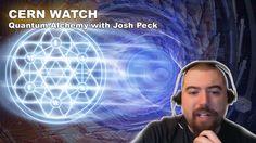 #Fascinating shit...CERN WATCH: Quantum Alchemy with Josh Peck