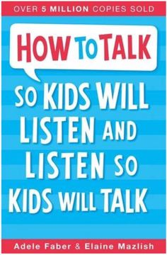How to Talk so Kids Will Listen and Listen so Kids Will Talk - Συγγραφέας: Faber Adele,Mazlish Elaine - ISBN: 9781848123090 Free Reading, Reading Lists, Got Books, Books To Read, It Pdf, Practical Parenting, Thing 1, Parenting Books, What To Read