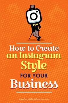 Want your Instagram feed to reflect your brand?  Attracting your target audience on Instagram starts with a well-planned approach to your visuals.  In this article, you'll discover how to define an Instagram style for your business.Via @smexaminer.