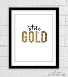 Stay Gold  Poster Print  Words to Live By  by TheCuriousNickel, $15.00