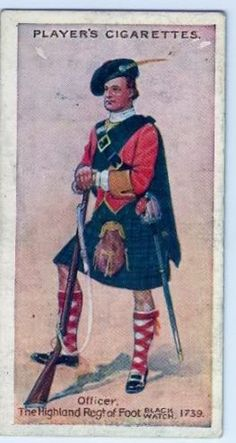 """- The Highland Regiment of Foot (Black Watch)-Officer, 1739 - Player's Cigarettes, """"Regimental Uniforms"""" (series of 50 with Brown Backs issued in British Army Uniform, British Uniforms, British Soldier, Military Art, Military History, Dancing King, Vintage Architecture, Collector Cards, French Army"""