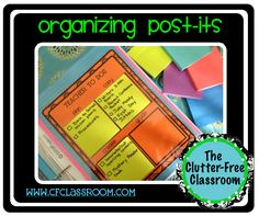 Oh my!! I LOVE this!  I am making this page number uno in my lesson plan binder.  Clutter-Free Classroom: ORGANIZE YOUR POST-ITS {Teacher Tip #7}