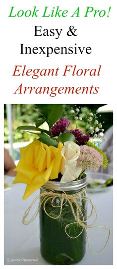 Easy and inexpensive DIY floral arrangements for a party, a wedding or your kitchen table. Come see how.