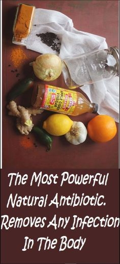 The Most Powerful Natural Antibiotic. Removes Any Infection In The Body