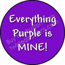 Everything Purple is Mine...and anyone that knows me knows this is so true!!:)