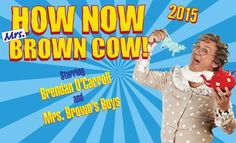 Mrs Browns Boys How Now Mrs Brown Cow Tour 2015