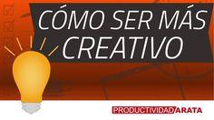 Cómo ser más creativo | Productividad Arata 42