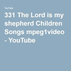 331 The Lord is my shepherd Children Songs mpeg1video - YouTube