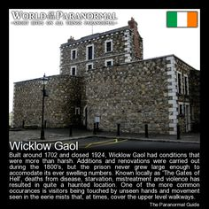 Wicklow Gaol   - Wicklow, Ireland   - (btw for those that do not know gaol = jail)   - 'World of the Paranormal' are short bite sized posts covering paranormal locations, events, personalities and objects from all across the globe.   Follow The Paranormal Guide at: www.theparanormalguide.com/blog
