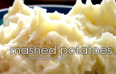 Can never have enough, I mix mashed potatoes with everything on my plate!