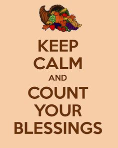 Keep Calm and Count Your Blessings!