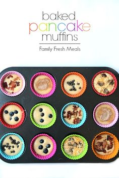 BAKE PANCAKES IN MUFFIN TINS (One wants blueberries? One wants chocolate chips? Let your imagination run wild with this family favorite breakfast!!!)