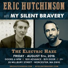 July 13 Excited to announce a hometown show in Worcester, MA supporting Eric Hutchinson at The Electric Haze Worcester, MA on Aug 5th, 2016! #live