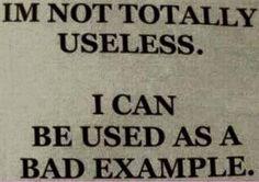 Im not totally useless - http://jokideo.com/im-not-totally-useless/