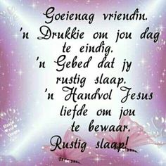 Good Night Greetings, Morning Greetings Quotes, Beautiful Quotes Inspirational, Good Morning Coffee Gif, Afrikaanse Quotes, Bible Images, Goeie Nag, Good Night Image, Special Quotes