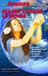 Les amours impossibles des femmes qui ont changé le monde Amanda CASTELLO http://lalibrairiedesinconnus.blog4ever.com/les-amours-impossibles-des-femmes-qui-ont-change-le-monde