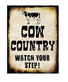 Cow Country Watch Your Step Metal Sign
