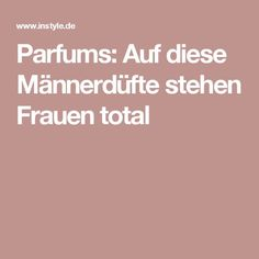Parfums: Auf diese Männerdüfte stehen Frauen total