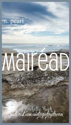 Baby Girl Name: Mairéad (ausgesprochen marade wie Parade).