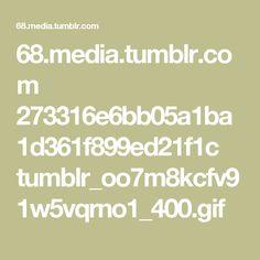 68.media.tumblr.com 273316e6bb05a1ba1d361f899ed21f1c tumblr_oo7m8kcfv91w5vqrno1_400.gif