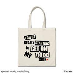 My Good Side Budget Tote Bag