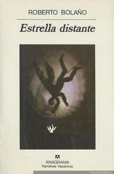 Roberto Bolaño, Estrella Distante. You can find it translated, too.