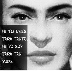 Spanish Words, Spanish Quotes, Boss Quotes, Cute Quotes, Frida Quotes, Midnight Thoughts, Frida And Diego, Quotes En Espanol, Conte