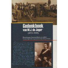 GEDENKBOEK VAN MJ DE JAGER (1872-1939) VERHAAL VAN MJ DE JAGER, BOEREKRYGER, STAATSARTILLERIS EN MILITER.