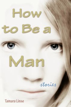 Pebble In The Still Waters: Guest Post: Book Excerpts: How to Be a Man by Tamara Linse @TamaraLinse