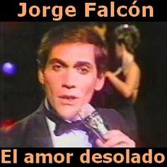 Acordes D Canciones: Jorge Falcon - El amor desolado