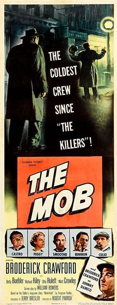 The Mob (1951) Old Movie Posters, Cinema Posters, Original Movie Posters, Film Posters, Classic Film Noir, Classic Films, Neville Brand, Broderick Crawford, Movie Market