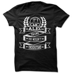 (Tshirt Popular) Its Alec thing you wouldnt understand Cool Name Shirt Discount 5% Hoodies, Tee Shirts
