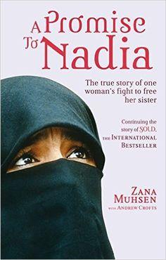 A Promise to Nadia: A True Story of a British Slave in the Yemen: Zana Muhsen: 9780751543698: Amazon.com: Books