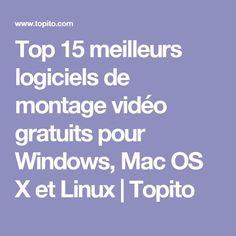 Top 15 meilleurs logiciels de montage vidéo gratuits pour Windows, Mac OS X et Linux   Topito
