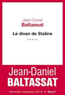 Le Bouquinovore: Le divan de Staline, Jean-Daniel Baltassat