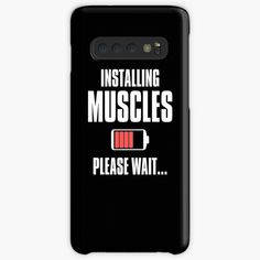 Please Wait & Loading Gains' Case/Skin for Samsung Galaxy by Galaxy Design, Protective Cases, Galaxies, Muscles, Gain, It Works, Waiting, Samsung Galaxy, Phone Cases