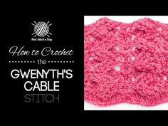 How to Crochet Gwenyth's Cable Stitch - YouTube