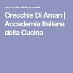 Orecchie Di Aman | Accademia Italiana della Cucina