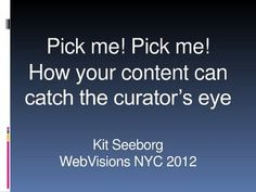 How your content can catch the curator's eye by SlideShare.