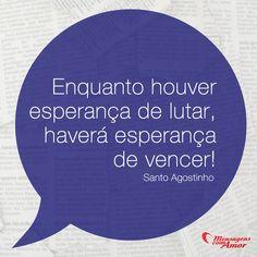 Enquanto houver esperança de lutar, haverá esperança de vencer! #esperanca #lutar #vencer