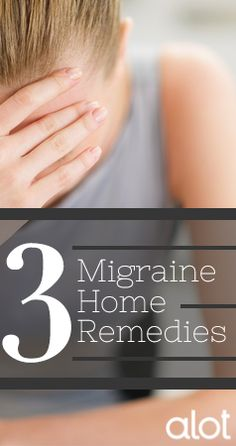 Say goodbye to migraines with these three home remedies.