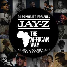 Jay Z - The African Way' Audio Documentary Remix Project von DJ Papercutt ( Stream und Free Download ) - Atomlabor Wuppertal Blog