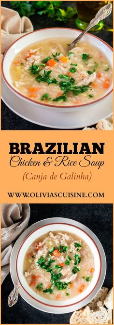 Brazilian Chicken and Rice Soup - Olivia's Cuisine Brazilian Chicken, Brazilian Dishes, Brazilian Recipes, Soup Recipes, Dinner Recipes, Cooking Recipes, Chicken Recipes, Pan Cooking, Gastronomia