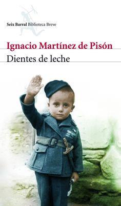 Ignacio Martínez de Pisón. Dientes de leche