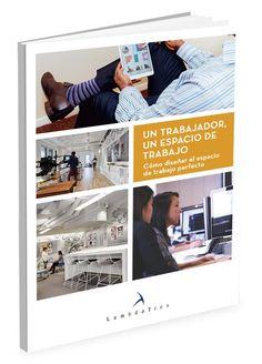 Un trabajador, un espacio de trabajo: Cómo diseñar el espacio de trabajo perfecto