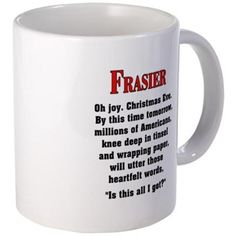 """Love Frasier and Dr. Frasier Cranes great quotes? Get these products with the """"Oh joy. Christmas Eve. Is this all I got?"""" design. $15.00"""
