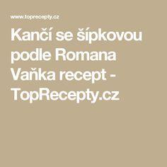 Kančí se šípkovou podle Romana Vaňka recept - TopRecepty.cz Roman, Math Equations